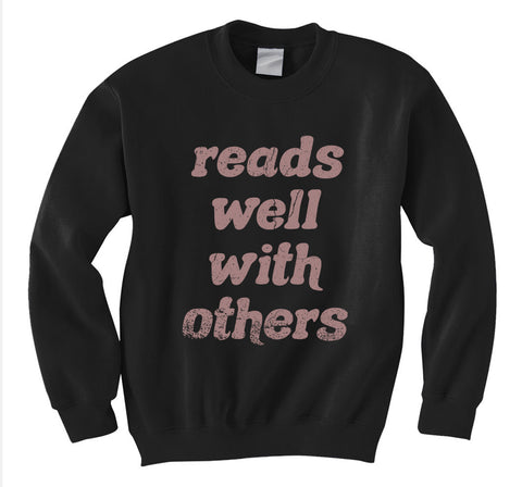 Reads Well with Others Sweatshirt