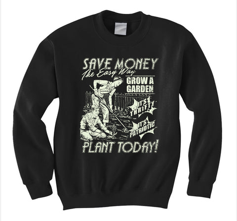 Save Money Plant Today Sweatshirt