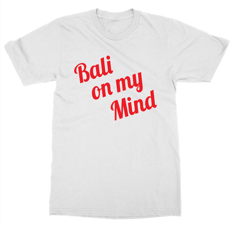 Bali on My Mind T-Shirt