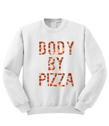 Body by Pizza Sweatshirt