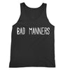 Bad Manners Tank