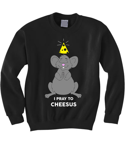 Pray to Cheesus Sweatshirt