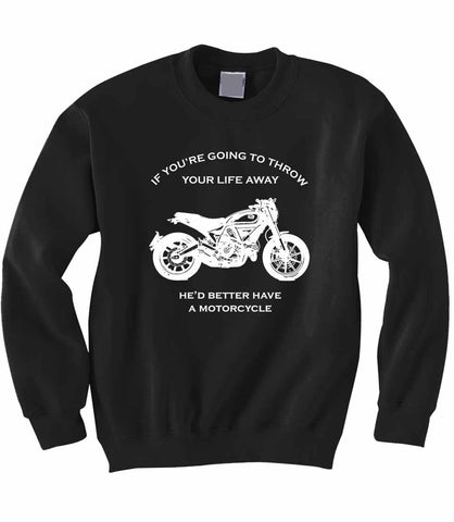 Better Have a Motorcycle Sweatshirt