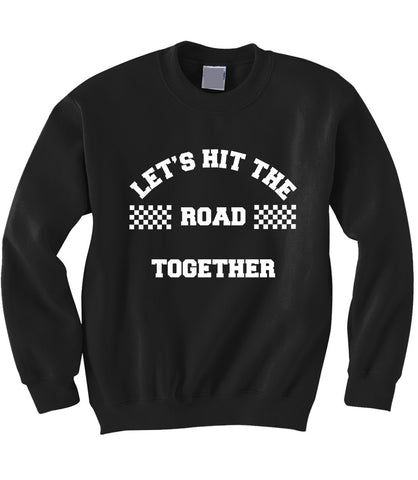 Hit the Road Together Sweatshirt