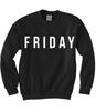 Friday Sweatshirt