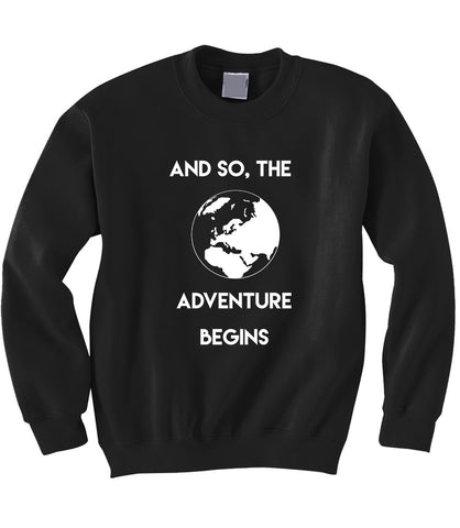 Adventure Begins Sweatshirt