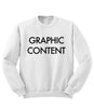 Graphic Content Sweatshirt