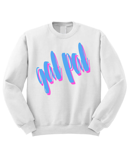 Gal Pal Sweatshirt