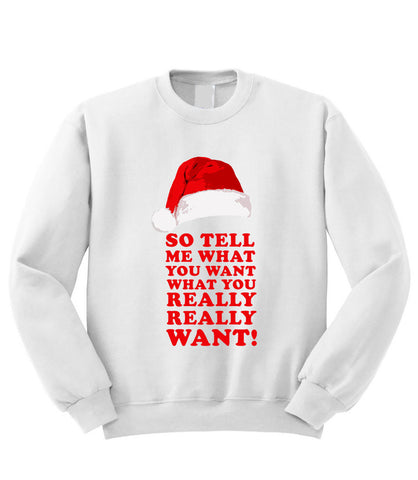 What You Really Want Sweatshirt