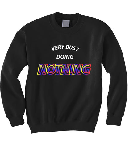 Busy Doing Nothing Sweatshirt