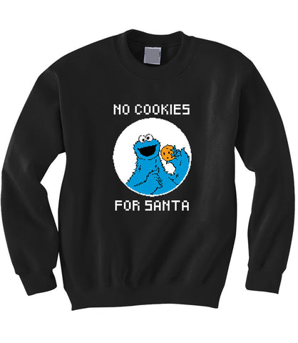 No Cookies for Santa Sweatshirt