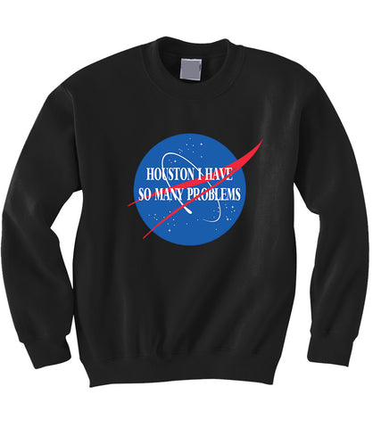 I Have So Many Problems Sweatshirt