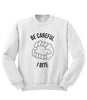 Be Careful I Bite Sweatshirt