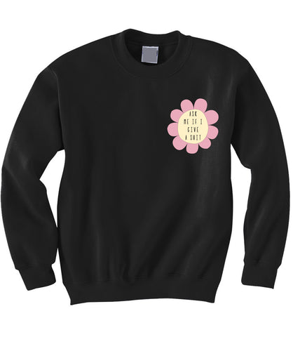 Ask Me Sweatshirt