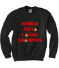 Pizza Eating Champion Sweatshirt