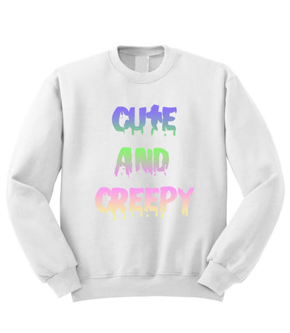 Cute and Creepy Sweatshirt