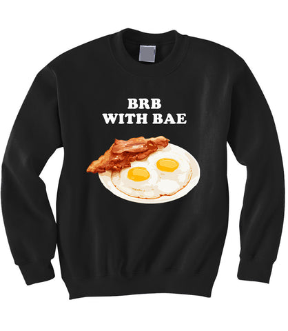 BRB with Bae Sweatshirt