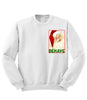 Behave Sweatshirt
