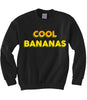 Cool Bananas Sweatshirt