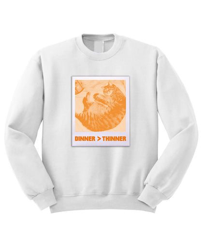 Dinner over Thinner Sweatshirt