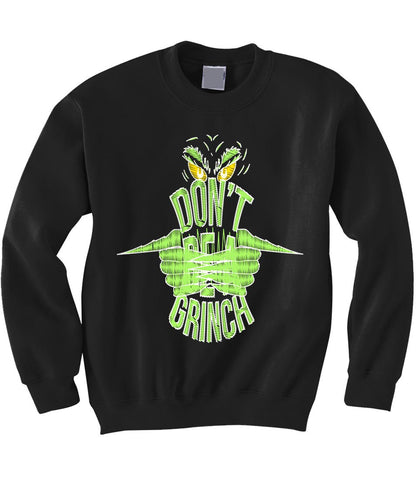 Don't Be a Grinch Sweatshirt