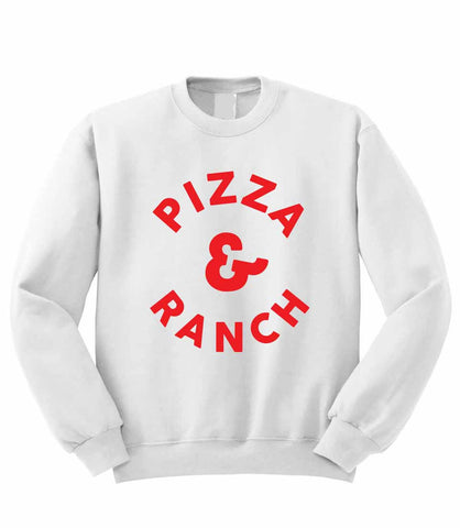 Pizza and Ranch Sweatshirt