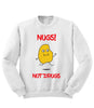 Nugs Not Drugs Sweatshirt