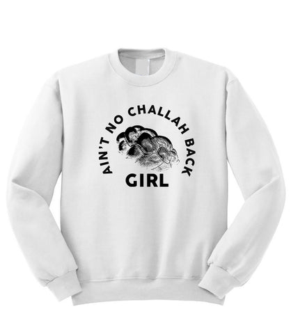 Challah Back Girl Sweatshirt