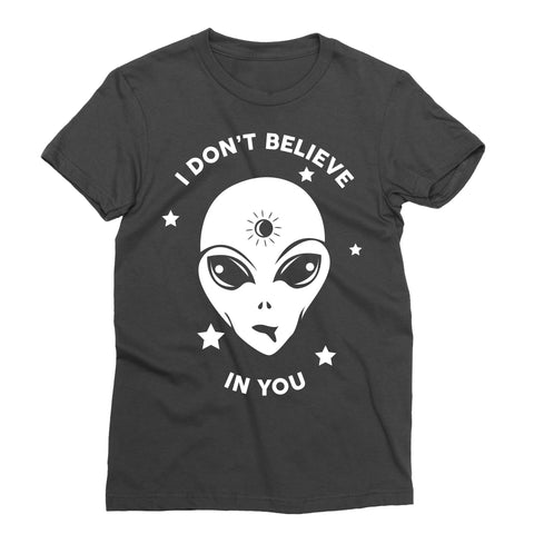 I Don't Believe in You T-Shirt