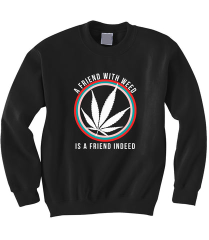 A Friend with Weed Sweatshirt