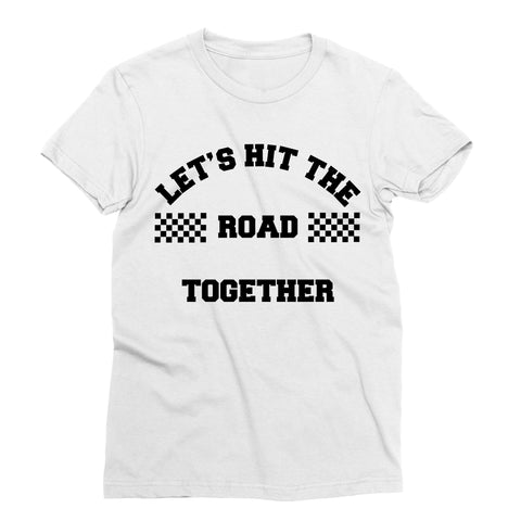 Hit the Road Together T-Shirt