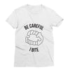 Be Careful I Bite T-Shirt