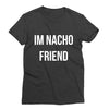 I'm Nacho Friend T-Shirt