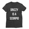 Drizzy is a Scorpio T-Shirt
