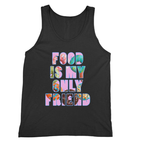 Food is My Only Friend Tank