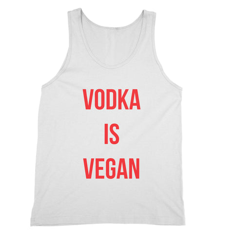 Vodka is Vegan Tank