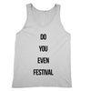 Do You Even Festival Tank