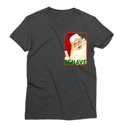 Behave T-Shirt