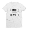 Humble Thyself T-Shirt