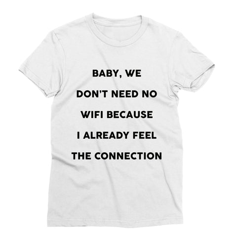 Don't Need Wifi T-Shirt