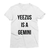 Yeezus is a Gemini T-Shirt