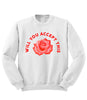 Accept this Rose Sweatshirt