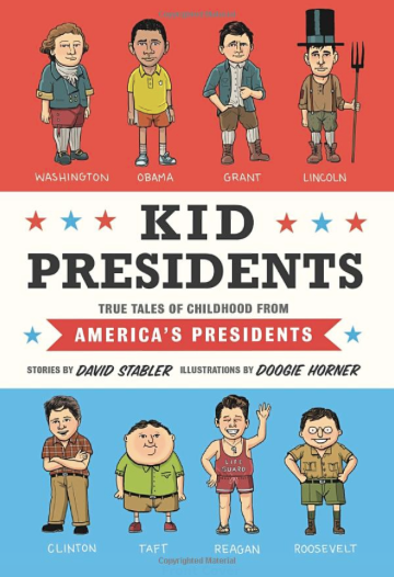 Kid Presidents: True Tales of Childhood From American Presidents