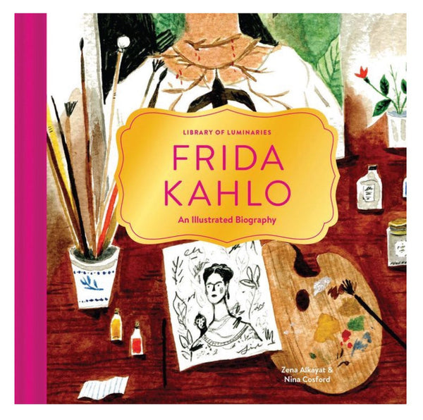 Frida Kahlo: An Illustrated Biography