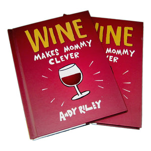 Wine Makes Mommy Clever