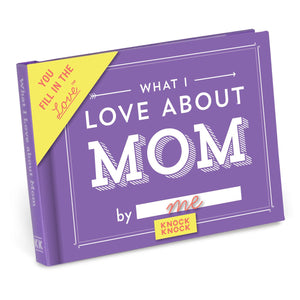 """What I Love About Mom"" Fill-In-The-Blank"