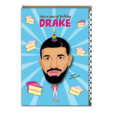 Have A Piece Of Birthday Drake