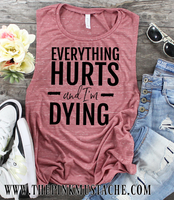 Everything Hurts and I'm Dying Tank Top / Workout Tank / Crossfit Tank