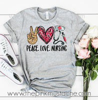 Peace Love Nursing Tee / Unisex Sized Nurse T-Shirt