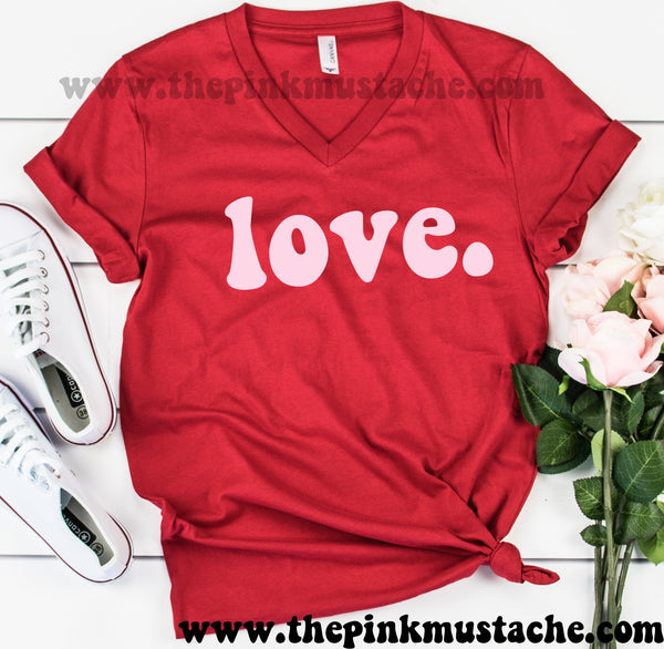 Love. Bella V-Neck Valentines Retro Boutique Tee